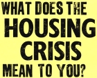 what does the housing crisis meant to you